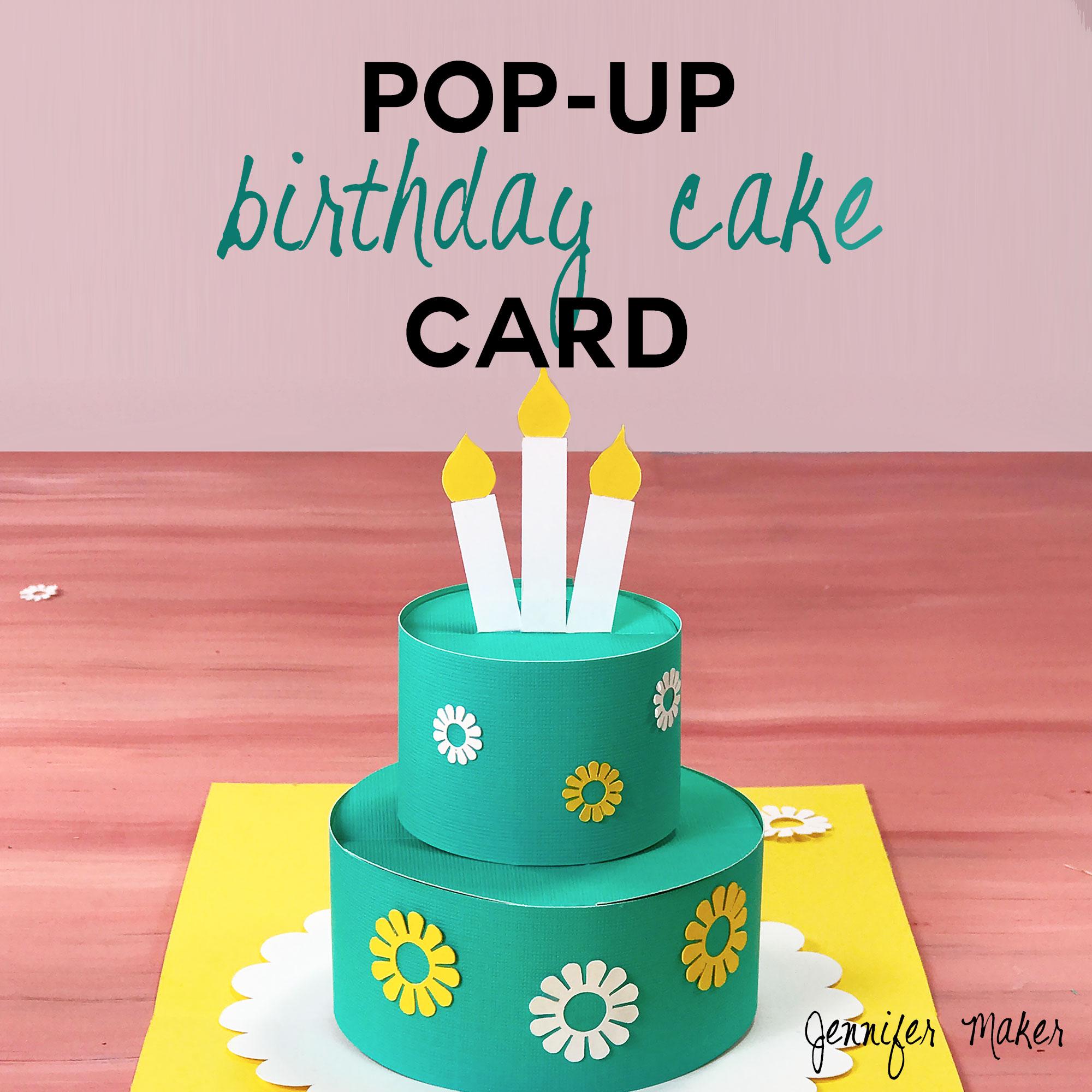 How To Make A Pop Up Birthday Cake Card Jennifer Maker