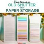 Diy Paper Organizer Made From Repurposed Shutters Jennifer