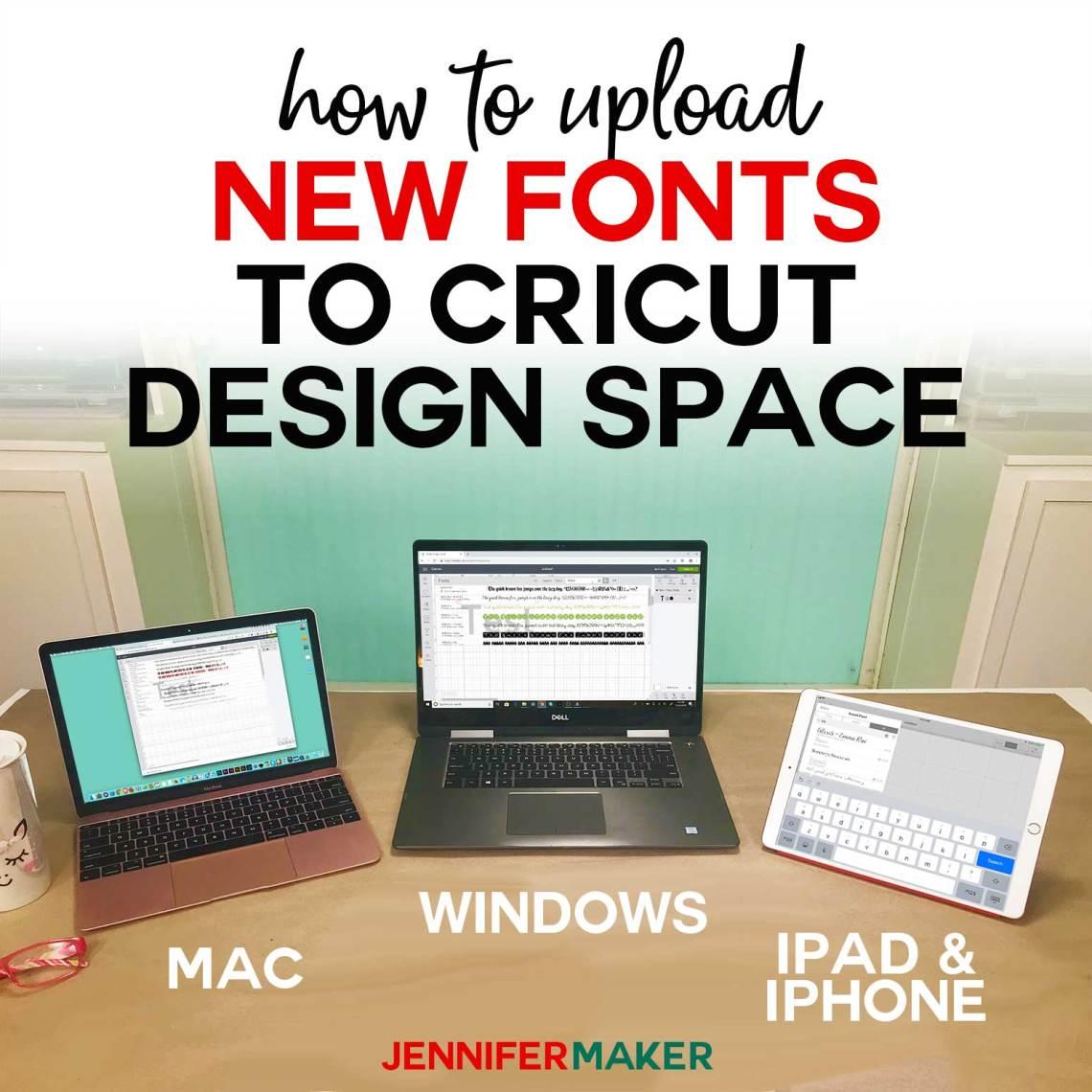 Download How to Upload Fonts to Cricut Design Space - Jennifer Maker