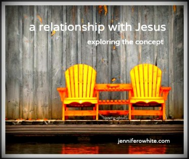 what does it mean to have a relationship with Jesus?