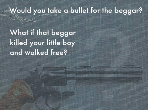 would you take a bullet for a beggar?