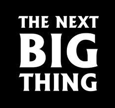 next-big-thing