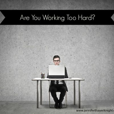 Labor Day ~ Are You Working Too Hard?