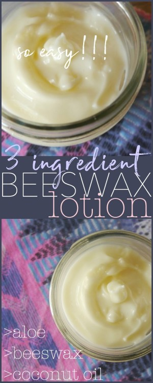 DIY 3 ingredient Beeswax Lotion