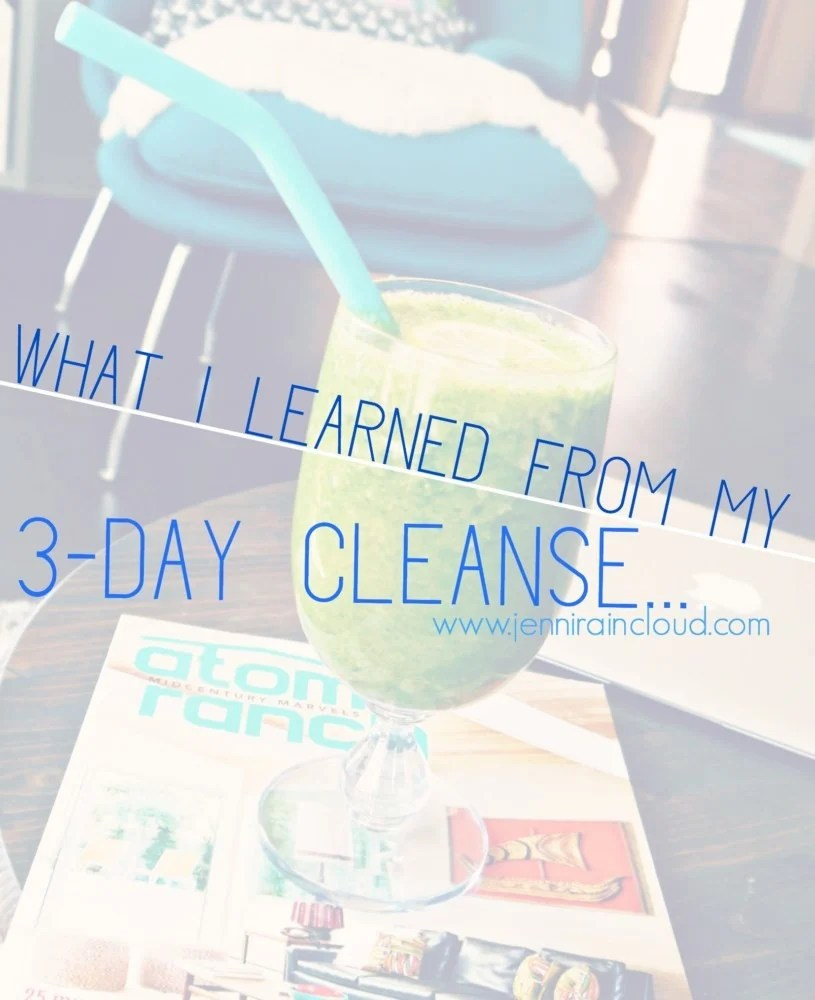 What I Learned From My 3-day Cleanse    - Jenni Raincloud