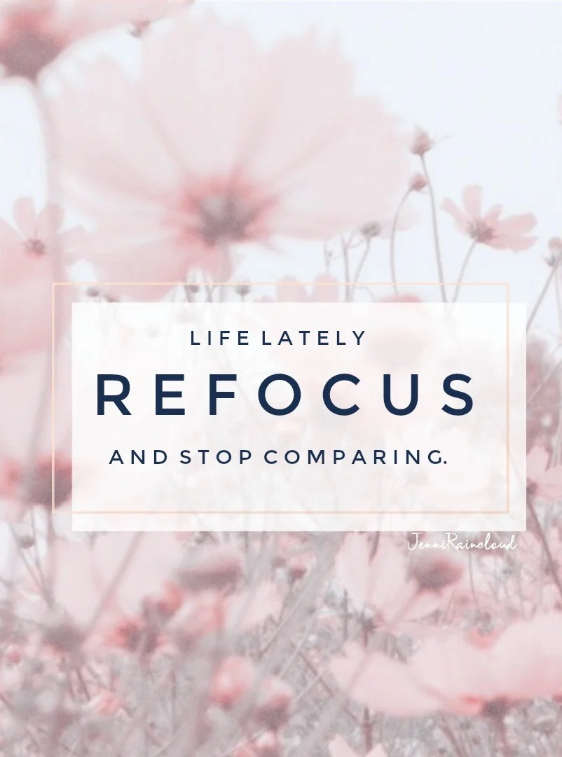 Life Lately-Battling Comparisons and Negative Focus.