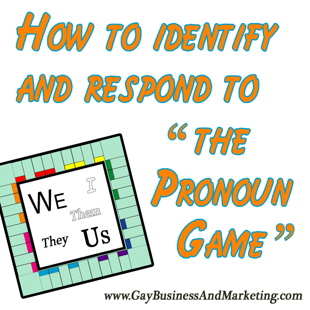 How To Identify And Respond To The Pronoun Game