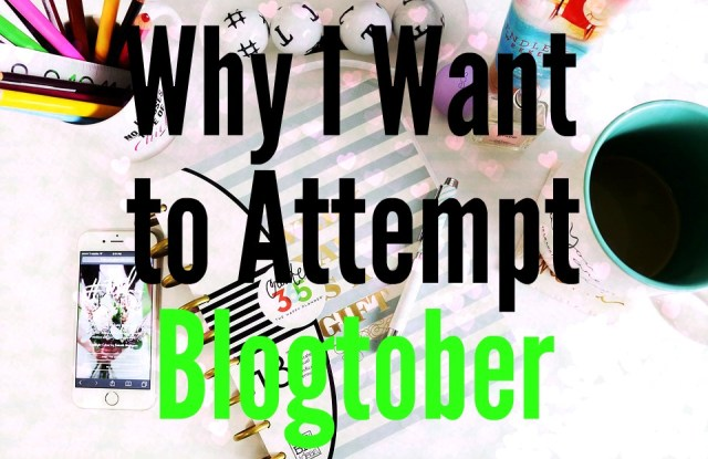 why-i-want-to-attempt-blogtober