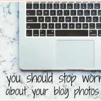 Why you should stop worrying about your blog photos