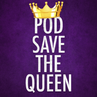 Pod Save the Queen podcast art.