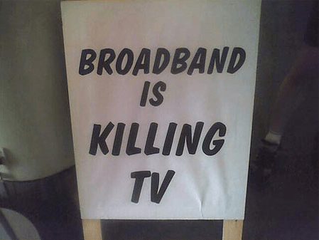 BBC_sign_Broadband_is_killing_TV