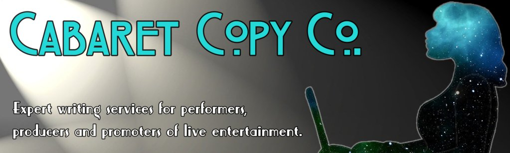 Expert writing services for performers, producers and promoters of live entertainment
