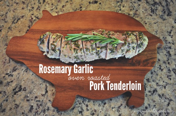 Rosemary Garlic Oven Roasted Pork Tenderloin via @jennyonthespot