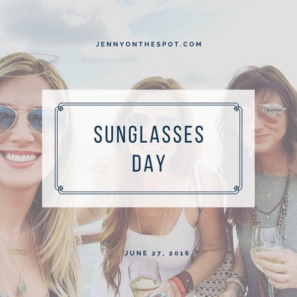 Sunglasses Day via @jennyonthespot