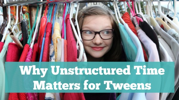 Why Unstructured Time Matters for Tweens