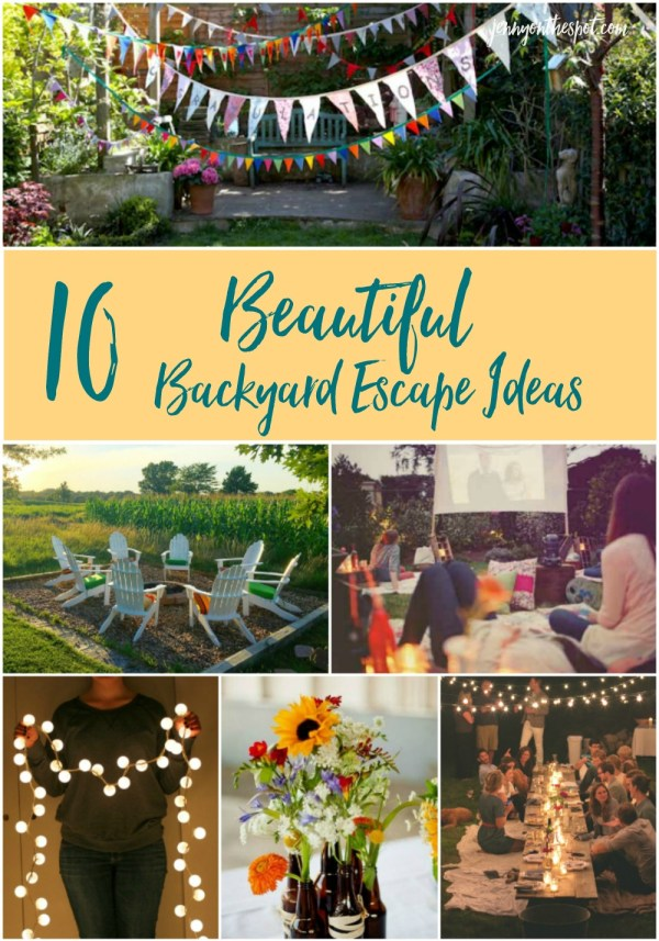 10 Beautiful Backyard Escape Ideas for your backyard. I aspire to incorproate all or most of these ideas into my own backyard someday... via @jennyonthespot