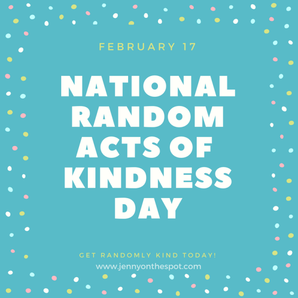 National Random Acts of Kindness Day | February 17 | jennyonthespot.com