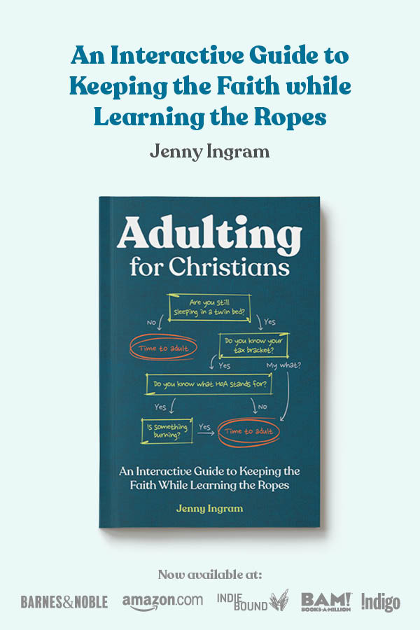 Adulting for Christians: An Interactive Guide to Keeping the Faith While Learning the Ropes