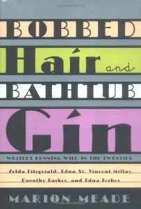 Bobbed Hair and bathtub gin by Marion Meade which gives insights into the twenties from american writers