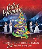 Home For Christmas: Live From Dublin  Celtic Woman (Actor, Director)