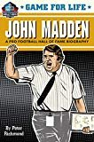 Game for Life: John Madden Hardcover – July 30, 2019  by Peter Richmond (Author)