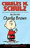My Life with Charlie Brown Hardcover – March 12, 2010  by Charles M. Schulz  (Author), M. Thomas Inge (Editor)