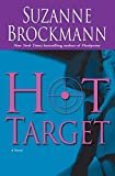 Hot Target (Troubleshooters Book 8) Kindle Edition  by Suzanne Brockmann  (Author)