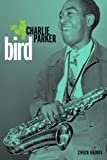 Bird: The Life and Music of Charlie Parker (Music in American Life) Hardcover – August 23, 2013  by Chuck Haddix  (Author)