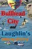 Bullhead City and Laughlin's Amazing History! Paperback – January 23, 2018  by Drake Weston (Author)