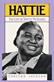 Hattie: The Life of Hattie McDaniel Kindle Edition  by Carlton Jackson  (Author)
