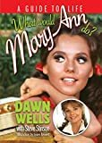 What Would Mary Ann Do?: A Guide To Life Paperback – March 27, 2019  by Dawn Wells (Author), Steve Stinson  (Author)