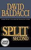 Split Second (King & Maxwell Series) Hardcover – Large Print, September 30, 2003  by David Baldacci  (Author)