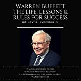 Warren Buffett: The Life, Lessons & Rules for Success  Audible Audiobook – Unabridged  Influential Individuals (Author), & 2 more