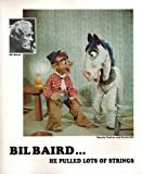 Bil Baird... He Pulled Lots of Strings