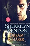 Dream Chaser (Dark-hunters: Dream-hunters) Hardcover – Large Print, March 19, 2008  by Sherrilyn Kenyon  (Author)