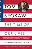 The Time of Our Lives: A conversation about America Kindle Edition  by Tom Brokaw  (Author)