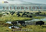 Yellowstone: A Journey Through America's Wild Heart Hardcover – August 23, 2016  by David Quammen  (Author)