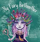 My Fairy Birthmother: A Keepsake Storybook for Birthmothers, Adopted Children & Their Families Hardcover – June 1, 2018  by Mary Huron Hunter  (Author), Avery Hunter (Author)