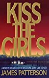 Kiss the Girls Hardcover – January 11, 1995  by James Patterson  (Author)