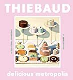 Delicious Metropolis: The Desserts and Urban Scenes of Wayne Thiebaud Kindle Edition  by Wayne Thiebaud (Author), Kelly Purcell (Foreword)