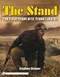THE STAND: The Final Flight of Lt. Frank Luke, Jr. (English and French Edition) Hardcover – December 11, 2008  by Stephen Skinner  (Author)