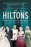 The Hiltons: The True Story of an American Dynasty Kindle Edition  by J. Randy Taraborrelli  (Author)