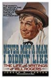 Never Met a Man I Didn't Like: The Life and Writings of Will Rogers Paperback – December 1, 1991  by Will Rogers (Author), Joseph H. Carter  (Author), & 1 more