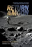 Return to the Moon: Exploration, Enterprise, and Energy in the Human Settlement of Space Hardcover – November 16, 2005  by Harrison Schmitt (Author)