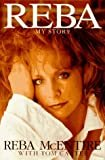 Reba: My Story Hardcover – May 1, 1994  by Reba McEntire  (Author)