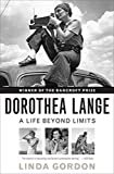 Dorothea Lange: A Life Beyond Limits Paperback – October 11, 2010  by Linda Gordon  (Author)