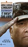 It Doesn't Take a Hero: The Autobiography of General Norman Schwarzkopf Kindle Edition  by Norman Schwarzkopf (Author)