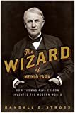 The Wizard of Menlo Park: How Thomas Alva Edison Invented the Modern World Kindle Edition  by Randall E. Stross  (Author)
