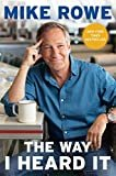The Way I Heard It Kindle Edition  by Mike Rowe  (Author)