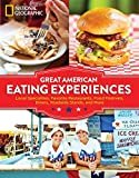 Great American Eating Experiences: Local Specialties, Favorite Restaurants, Food Festivals, Diners, Roadside Stands, and More Paperback – March 29, 2016  by National Geographic  (Author)